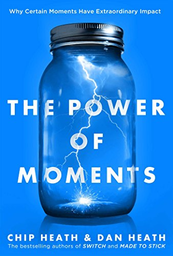 the-power-of-moments-why-certain-experiences-have-extraordinary-impact-english-edition