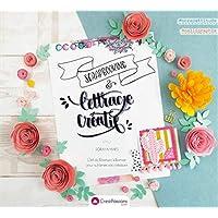 Scrapbooking & lettrage créatif - L'art de l'écriture à la main pour sublimer vos créations