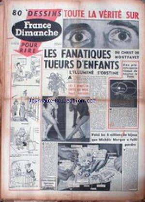 FRANCE DIMANCHE du 21/03/1954 - 80 DESSINS - LES FANATIQUES TUEURS D'ENFANTS - LES MUSIC HALL PARISIENS - MICHELE MORGAN ET SES BIJOUX.