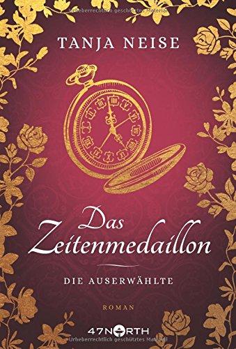Buchseite und Rezensionen zu 'Das Zeitenmedaillon - Die Auserwählte' von Tanja Neise