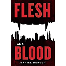 [(Flesh and Blood)] [By (author) Daniel Dersch ] published on (March, 2014)