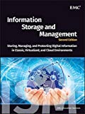 Information Storage and Management: Storing, Managing, and Protecting Digital Information in Classic, Virtualized, and Cloud Environments