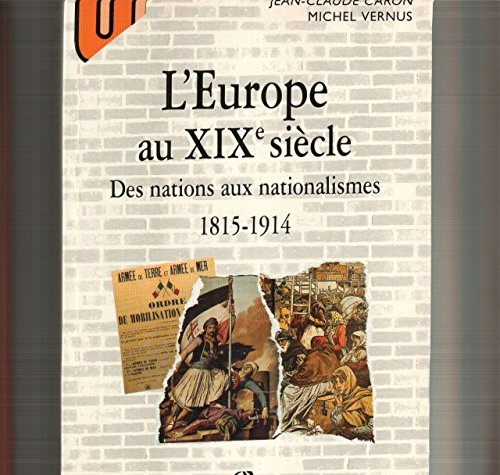 L'Europe au XIXe sicle : Des nations aux nationalismes, 1815-1914