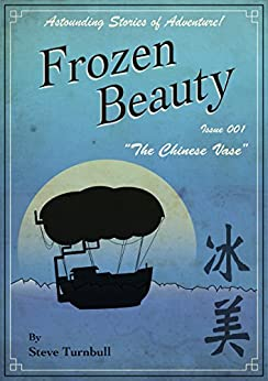 """Frozen Beauty """"The Chinese Vase"""": Astounding Stories of Adventure by [Turnbull, Steve]"""