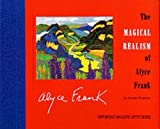 The Magical Realism of Alyce Frank (New Mexico Magazine Artist Series) by Joseph Dispenza (1999-12-31)