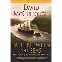 The Path Between the Seas: The Creation of the Panama Canal, 1870-1914 (English Edition)