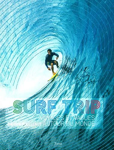 Surf trip : voyages et vagues autour du monde par SURF SESSION