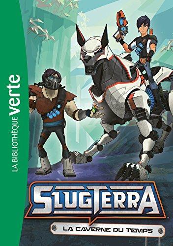 Slugterra 09 - La caverne du temps (Bibliothèque Verte)