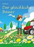 Der glückliche Bauer: Kinderbuch