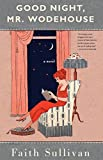 Front cover for the book Good Night, Mr. Wodehouse: A Novel by Faith Sullivan