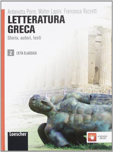 Letteratura greca. Storia, autori, testi. Per le Scuole superiori. Con espansione online: 2