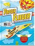 Papier-Flieger: 19 Faltanleitungen und viele Modellvorlagen. Zu jedem Modell: QR-Code mit Falt Video! - Velte Design