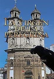LA VIRGEN DE LA PEREGRINA: VI Libro de la Saga de El Guardián de las Flores (SAGA EL GUARDIÁN DE LAS FLORES nº