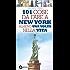 101 cose da fare a New York almeno una volta nella vita (eNewton Manuali e guide)