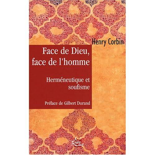 Face de Dieu, face de l'homme : Herméneutique et soufisme