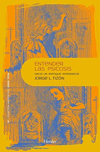 Entender la psicosis: Hacia un enfoque integrador (3P) por Jorge L. Tizón