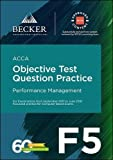 ACCA Approved - F5 Performance Management (September 2017 to June 2018 exams): Objective Test Question Practice Booklet