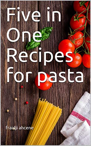 Couverture du livre Five in One  Recipes for pasta