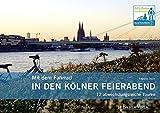Mit dem Fahrrad in den Kölner Feierabend: 12 abwechslungsreiche Touren