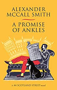 A Promise of Ankles (44 Scotland Street) (English Edition)