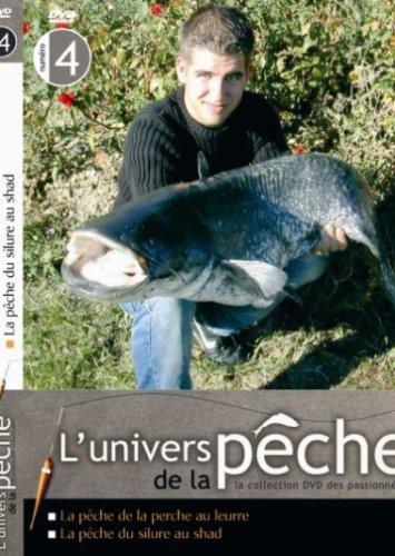 L'univers de la pêche N°4 : La pêche de la Perche au leurre, La pêche du Silure au shad