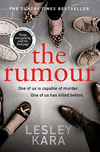 The Rumour: The Sunday Times bestseller with a killer twist by [Kara, Lesley]