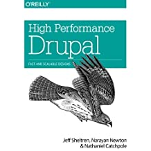 High Performance Drupal: Fast and Scalable Designs 1st edition by Sheltren, Jeff, Newton, Narayan, Catchpole, Nathaniel (2013) Taschenbuch