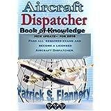 Aircraft Dispatcher: Book of knowledge: Volume 1 (Aviation)