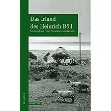 Das Irland des Heinrich Böll: Wegmarken (WEGMARKEN. Lebenswege und geistige Landschaften)