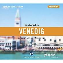 Sprachurlaub in Venedig - Hörbuch auf Italienisch: Zwischen Lido und Cannareigio (Fernweh)