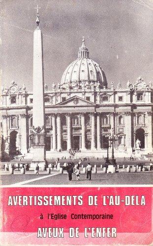 Avertissements de l'au-delà à l'Église contemporaine : Aveux de l'enfer, texte littéral des révélations faites par des démons au cours d'exorcismes