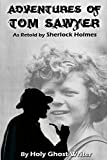 Image de Adventures of Tom Sawyer as Retold by Sherlock Holmes (English Edition