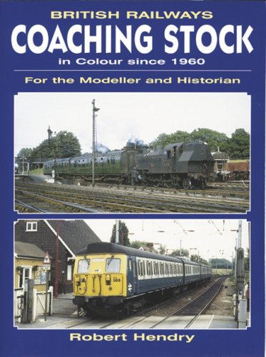 British Railway Coaching Stock in Colour Since 1960: For the Modeller and Historian par  R. Powell Hendry