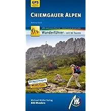 Chiemgauger Alpen MM-Wandern: Wanderführer mit GPS-kartierten Wanderungen.
