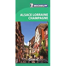Green Guide Alsace-Lorraine-Champagne (Green Guide/Michelin)