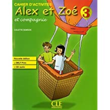 Alex et Zoe et compagnie: Cahier D'activities (French Edition) 3 Pap/Com edition by Samson, Colette (2010) Paperback