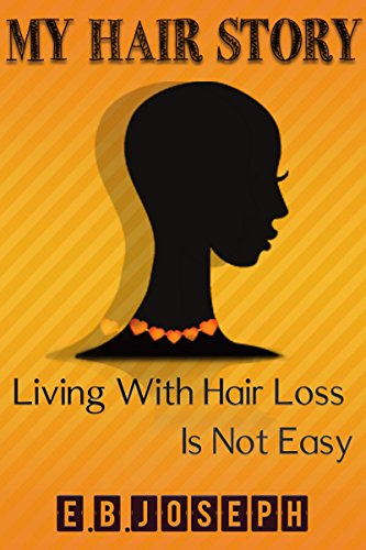 Free Download My Hair Story Living With Hair Loss Is Not Easy Free Languages Books