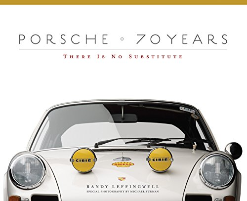 Porsche 70 Years: There Is No Substitute por Randy Leffingwell