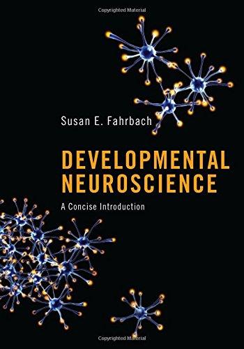 Developmental Neuroscience: A Concise Introduction por Susan E. Fahrbach