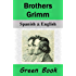 Brothers Grimm (Green Book) / Hermanos Grimm (Libro Verde): Bilingual [Spanish-English Translated] Dual-Language Edition