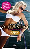 Yacht der Sünde | Erotik Audio Story | Erotisches Hörbuch: Sex, Leidenschaft, Erotik und Lust (Laura Young E-Book mit Hörbuch 7)