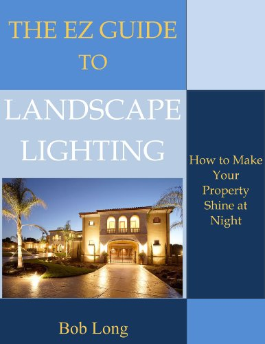 The EZ Guide To Landscape Lighting