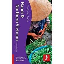 Hanoi and Northern Vietnam (Footprint Focus) (Footprint Focus Guide)