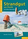 Strandgut aus Plastik und anderer Meeresmüll - Jennifer Timrott