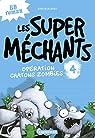 Les super méchants, tome 4 : Opération chatons zombies par Blabey