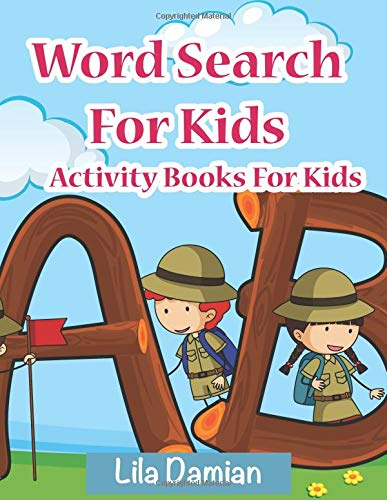 Word Search For Kids: Activity Books For Kids (Fun Activity Books) por Lila Damian