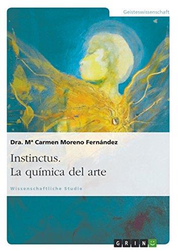 Instinctus. La química del arte: Die Chemie der Kunst por Mª  Carmen Moreno Fernández