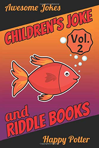 Children's Joke & Riddle Books - Vol. 2: 250+ Jokes & Riddles - Logic & Brain Teasers, Laugh-Out-Loud Jokes for Children and the Whole Family - Trick Question