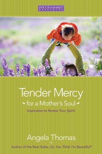 Portada del libro Tender Mercy for a Mother's Soul: Inspiration to Renew Your Spirit by Angela Thomas Guffey (2006-03-01)