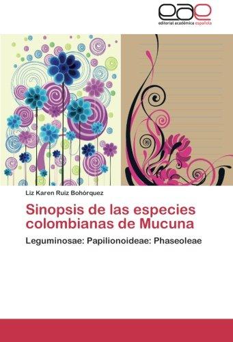 Sinopsis de las especies colombianas de Mucuna: Leguminosae: Papilionoideae: Phaseoleae por Liz Karen Ruiz Bohórquez